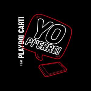 Yo Pierre (feat. Playboi Carti)