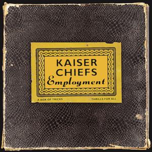 Kaiser Chiefs  Employment :Replay