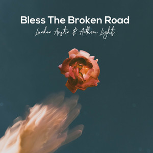 Bless The Broken Road (Acoustic)