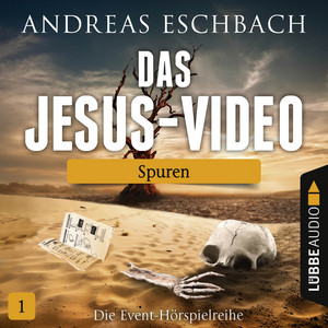 Das Jesus-Video, Folge 01: Spuren (Hörspiel)