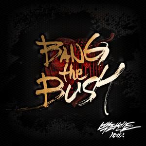 BANG the BUSH