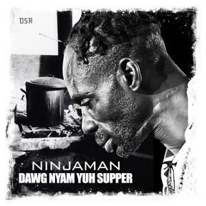 Dawg Nyam Yuh Supper - Single