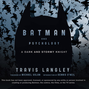 Batman and Psychology - A Dark and Stormy Knight (Unabridged) Audiobook