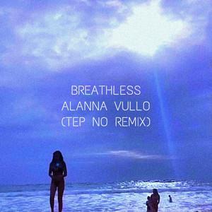 Breathless (Tep No Remix)