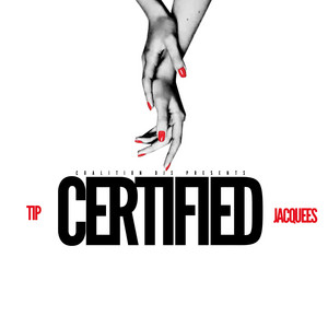 Coalition DJs Presents: Certified (feat. Jacquees)