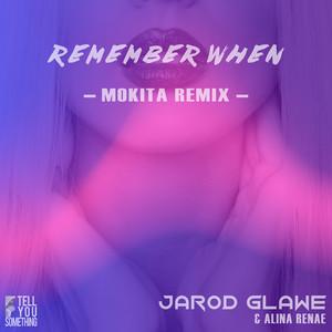 Remember When (Mokita Remix)