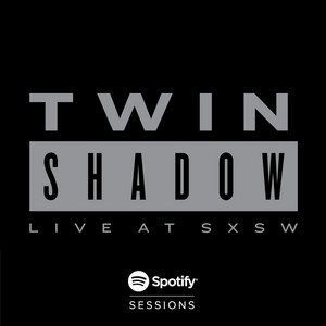 Spotify Sessions (Live From Spotify SXSW 2015)