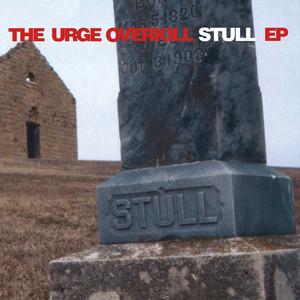Stull - Urge Overkill
