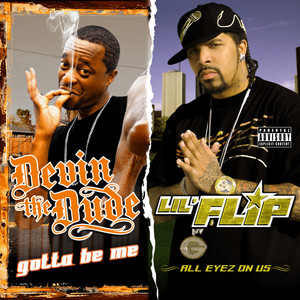 Gotta Be Me / All Eyez on Us (2 For 1: Special Edition)