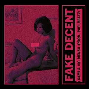 Fake Decent
