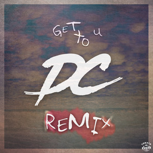 Get To U (Daveercode Remix)