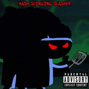 Hash Slinging Slasher