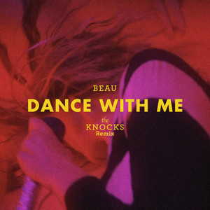 Dance With Me (The Knocks Remix)