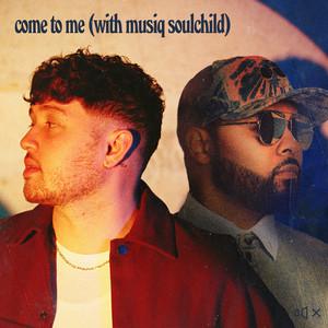 Come To Me (with Musiq Soulchild)