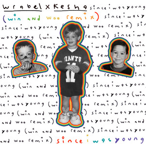 since i was young (with kesha) [win and woo remix]