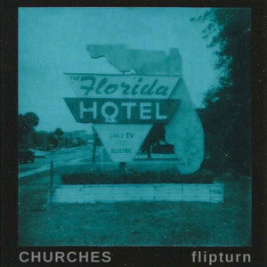 Churches - Flipturn