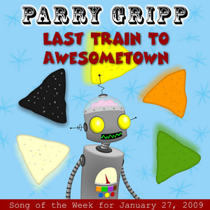 Last Train To Awesometown: Parry Gripp Song of the Week for January 27, 2009