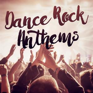 Dance Rock Anthems