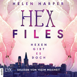 Hex Files - Hexen gibt es doch, Band 1 (Ungekürzt) Hörbuch kostenlos