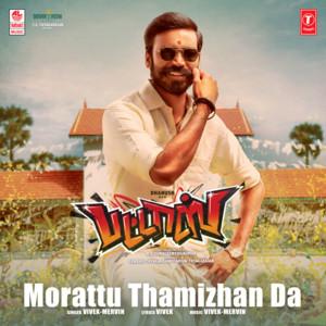 "Morattu Thamizhan Da (From ""Pattas"")"