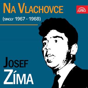 Josef Zíma - Na Vlachovce (Singly 1967-1968)