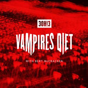 VAMPIRE'S DIET (with Bert McCracken of The Used)