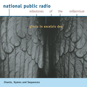 NPR Milestones of the Millennium: CHANT - Hymns and Sequences - Gloria in excelsis Deo album