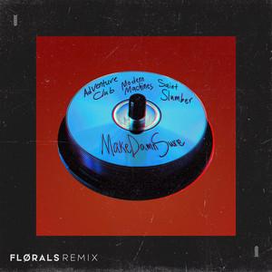MakeDamnSure (FLØRALS Remix)