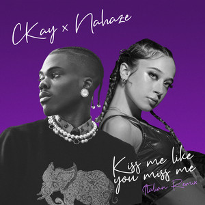 Kiss Me Like You Miss Me (feat. Nahaze) [Remix]
