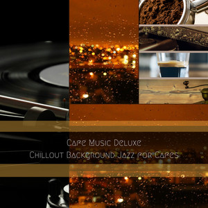 Bgm for Discrete Cafes by Cafe Music Deluxe