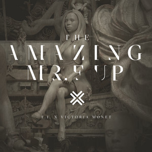 The Amazing Mr. F**k Up (feat. Victoria Monét)