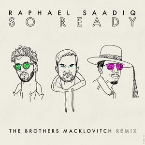 Raphael Saadiq · So ready (The Brothers Macklovitch Remix)
