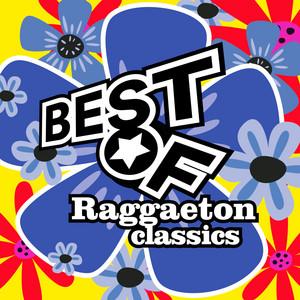 Best Of Raggaeton Classics