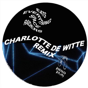Space Raiders (Charlotte de Witte Remix)