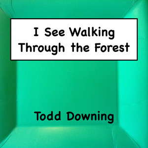 I See Walking Through the Forest