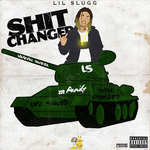 Shit Changed by Lil Slugg