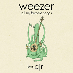 Weezer, AJR - All My Favorite Songs (feat. AJR) Mp3 Download