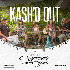 Kash'd Out (Live at Sugarshack Sessions)