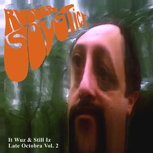 Rubber Solstice (It Wuz & Still Iz Late Octobra), Vol. 2 album