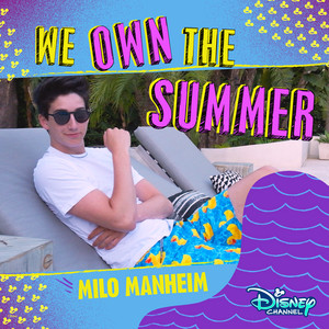We Own the Summer - Milo Manheim