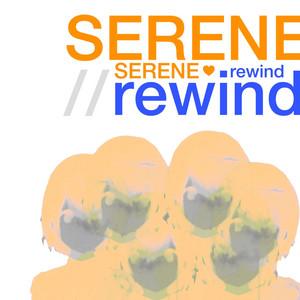 serene//rewind