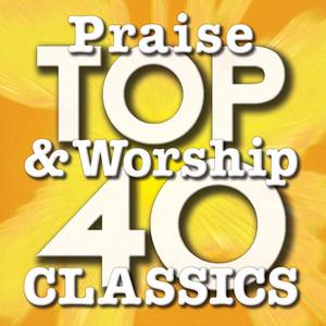Top 40 Praise & Worship Classics album