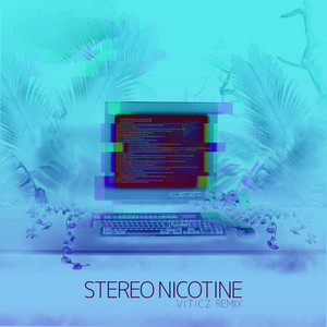 Stereo Nicotine (Viticz Remix)