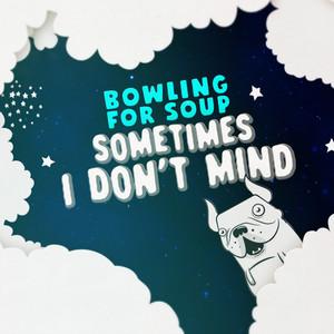 Sometimes I Don't Mind
