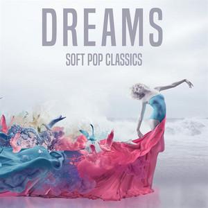 Dreams: Soft Pop Classics