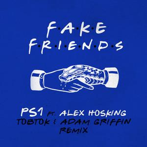 Fake Friends (Tobtok & Adam Griffin Remix) (feat. Alex Hosking)