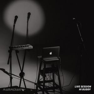 Hi Buddy (Live Session)