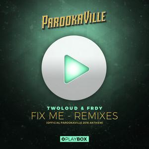 Fix Me (Official Parookaville 2016 Anthem) [The Remixes]