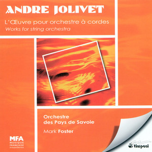 Jolivet, A.: String Symphony / Yin-Yang / Adagio / La Fleche Du Temps / Andante