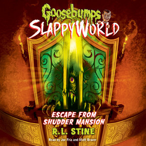 Escape from Shudder Mansion - Goosebumps SlappyWorld 5 (Unabridged)